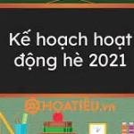 Kế hoạch tổ chức hoạt động hè năm 2021